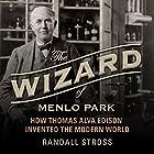 The Wizard of Menlo Park: How Thomas Alva Edison Invented the Modern World Hörbuch von Randall E. Stross Gesprochen von: Grover Gardner