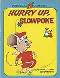 Hurry Up, Slowpoke
