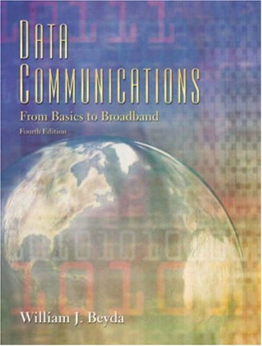 Data Communications: From Basics to Broadband (4th Edition)