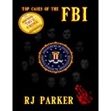 Top Cases of The FBI (RJ Parker's True Crimes Book 10) ~ RJ Parker