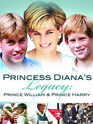 Princess Diana's Legacy: Prince William and Prince Harry