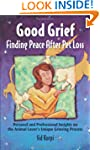 Good Grief: Finding Peace After Pet L...