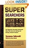Super Searchers Make It on Their Own: Top Independent Information Professionals Share Their Secrets for Starting and Running a Research Business (Super Searchers series)