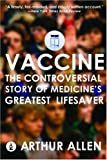 Image of Vaccine: The Controversial Story of Medicine's Greatest Lifesaver