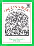 Once in a wood: Ten tales from Aesop (Greenwillow read-alone) (0688801919) by Rice, Eve