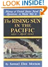 The Rising Sun in the Pacific: 1931-August 1942 (History of United States Naval Operations in World War II) (v. 3)