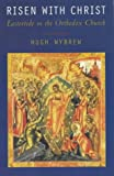 img - for Risen with Christ: Eastertide in the Orthodox Church book / textbook / text book
