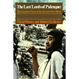 The Last Lords of Palenque: The Lacandon Mayas of the Mexican Rain Forestby Victor Perera