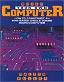 img - for Build Your Own Microcomputer Based on the Intel 8088 book / textbook / text book