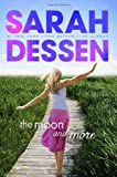 The Moon and More	 by  Sarah Dessen in stock, buy online here