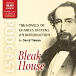 The Novels of Charles Dickens: An Introduction by David Timson to Bleak House | David Timson