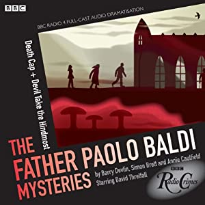 The Father Paolo Baldi Mysteries: Death Cap & Devil Take the Hindmost (BBC Radio Crimes) | [Simon Brett]