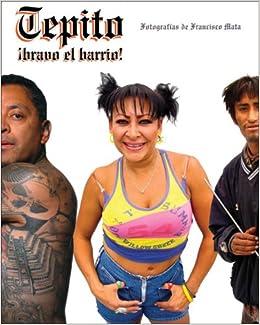 Tepito bravo el barrio!: Fotografias de Francisco Mata (Spanish