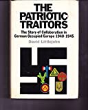 img - for The patriotic traitors;: The history of collaboration in German-occupied Europe, 1940-45 book / textbook / text book