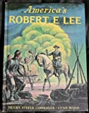 America's Robert E. Lee (0395067073) by Commager, Henry Steele