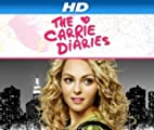 The Carries Diaries [HD]: The Carrie Diaries: The Complete First Season [HD]