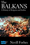 The Balkans: A History of Bulgaria and Serbia