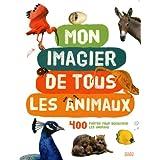 Mon imagier de tous les animaux : 400 Photos pour d�couvrir les animauxpar Agence Colibri