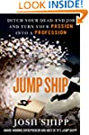 Jump Ship: Ditch Your Dead-End Job an...
