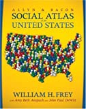 img - for The Allyn & Bacon Social Atlas of the United States 1st edition by William H. Frey, Amy Beth Anspach, John Paul DeWitt (2007) Paperback book / textbook / text book