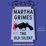 The Old Silent (       UNABRIDGED) by Martha Grimes Narrated by Steve West