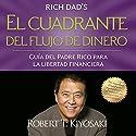 El cuadrante del flujo de dinero [Cashflow Quadrant] Audiobook by Robert T. Kiyosaki Narrated by Jesús Flores Jaimes