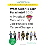 What Color Is Your Parachute?  2010: A Practical Manual for Job-Hunters and Career-Changersby Richard N. Bolles
