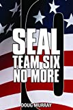 SEAL TEAM SIX: NO MORE BOOK 10: NO-GO FLAME: #10 in ongoing hit series