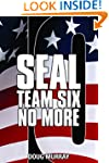 SEAL TEAM SIX: NO MORE BOOK 10: NO-GO...
