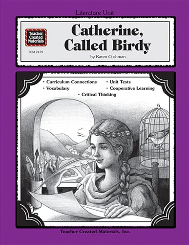 the character of catherine in the book catherine called birdy Catherine also named her puppies after some of them video or audio tape an interview with the main character dramatize a scene from the book in catherine, called birdy students will read about the mummers who present a christmas play depicting the birth of christ.