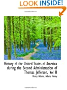History of the United States of America during the Second Administration of Thomas Jefferson, Vol II