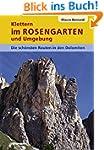 Klettern im Rosengarten und Umgebung:...