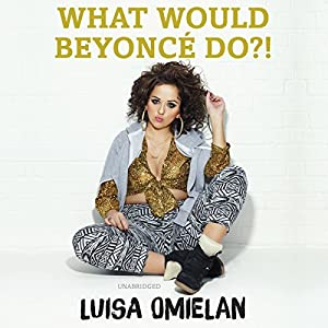 What Would Beyoncé Do?! Audiobook