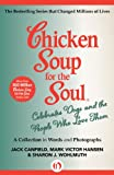 img - for Chicken Soup for the Soul Celebrates Dogs and the People Who Love Them: A Collection in Words and Photographs book / textbook / text book