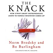 The Knack: How Street-Smart Entrepreneurs Learn to Handle Whatever Comes Up | [Norm Brodsky, Bo Burlingham]