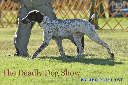 The Deadly Dog Show (Roger and Suzanne South American Mystery Series Book 6)
