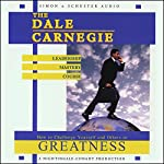 The Dale Carnegie Leadership Mastery Course: How to Challenge Yourself and Others to Greatness | Dale Carnegie