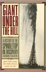 Giant Under the Hill: A History of the Spindletop Oil Discovery at Beaumont, Texas, in 1901 - Paperback