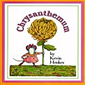 Chrysanthemum Audiobook by Kevin Henkes Narrated by Meryl Streep