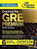 img - for Cracking the GRE Premium Edition with 6 Practice Tests, 2015 (College Test Preparation) book / textbook / text book