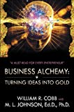 img - for Business Alchemy: Turning Ideas into Gold book / textbook / text book