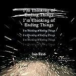 I'm Thinking of Ending Things | Iain Reid