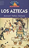 img - for Aztecas, Los (Spanish Edition) book / textbook / text book