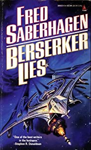 Berserker Lies by Fred Saberhagen