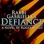 Rabbi Gabrielle's Defiance | Roger Herst