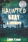 Eddie Tynan Haunted Bray (Haunted Ireland)