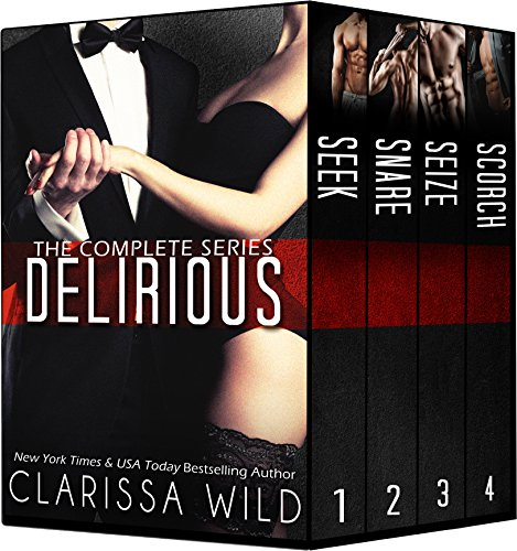 Delirious Series - Boxed Set: Seek, Snare, Seize & Scorch