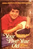 Your Five-Year-Old: Sunny and Serene (0440098769) by Louise Bates Ames