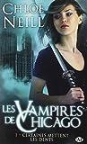 Les vampires de Chicago, tome1 : Certaines mettent les dents
