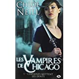 Les vampires de Chicago, tome1 : Certaines mettent les dentspar Chlo� Neill